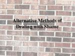 alternative methods of dealing with shame