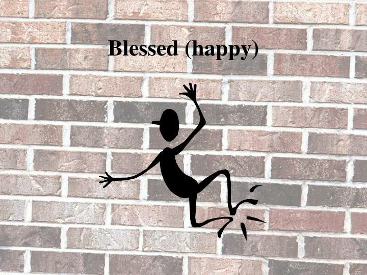 Blessed (happy)