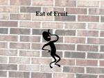 eat of fruit