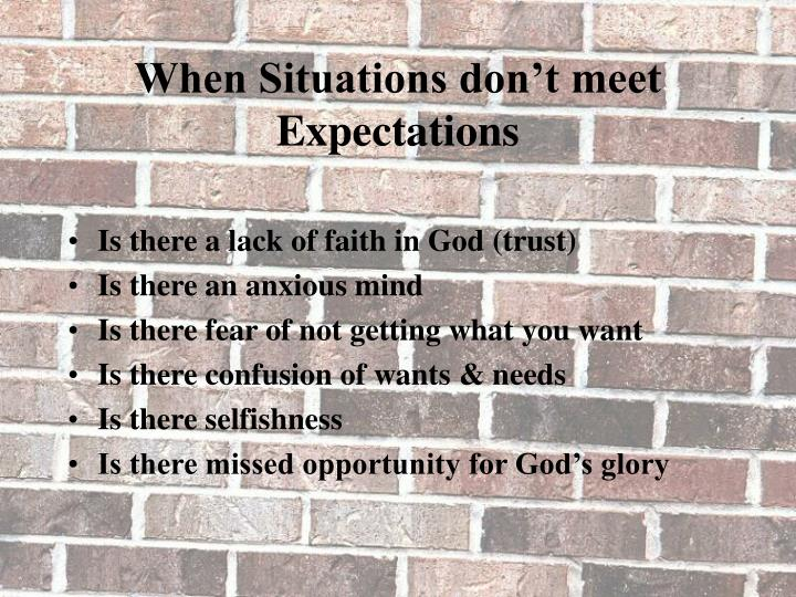 When Situations don't meet Expectations