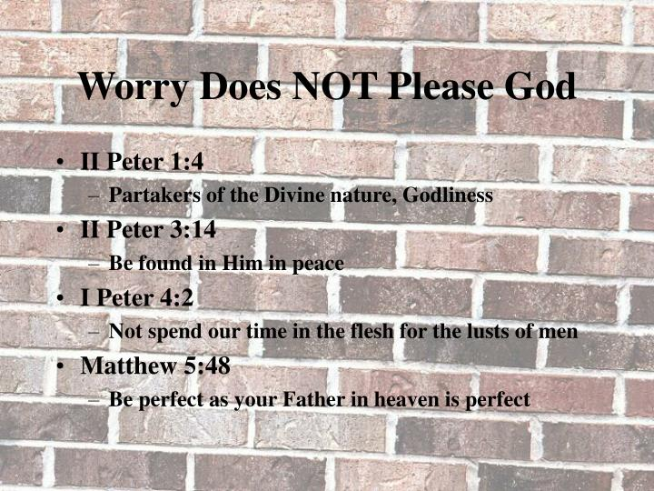 Worry Does NOT Please God