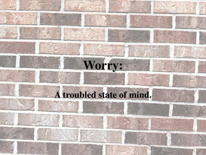 Worry: