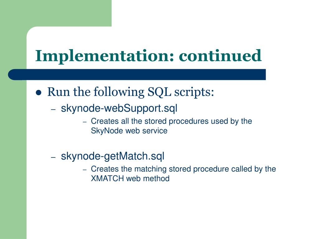 Implementation: continued