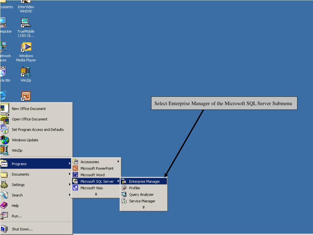 Select Enterprise Manager of the Microsoft SQL Server Submenu