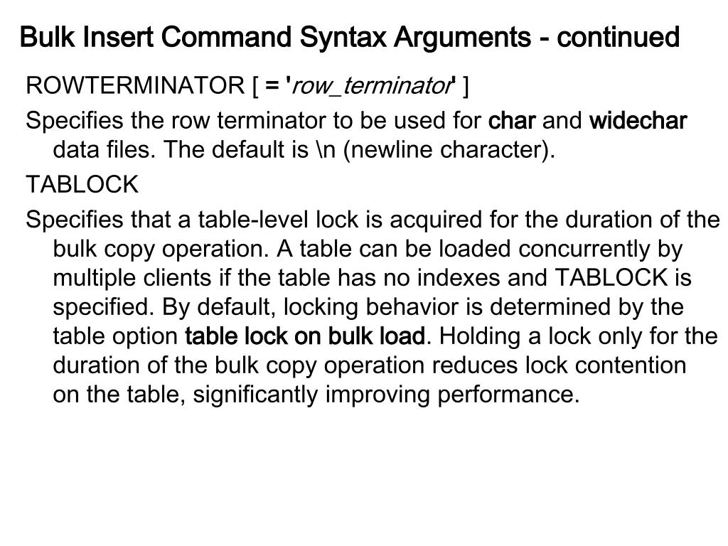Bulk Insert Command Syntax Arguments - continued