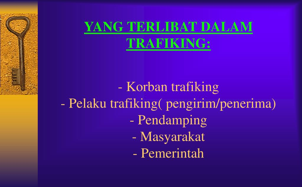 YANG TERLIBAT DALAM TRAFIKING: