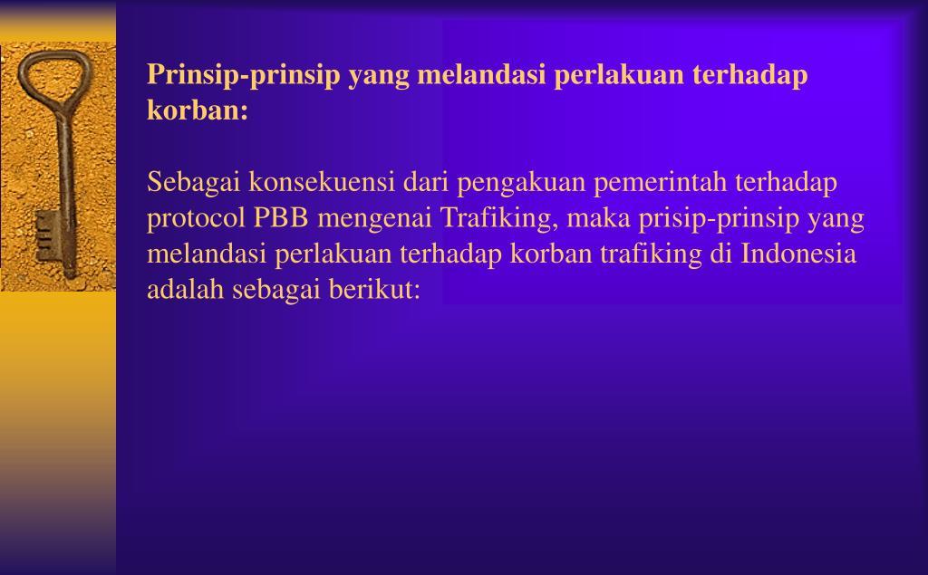 Prinsip-prinsip yang melandasi perlakuan terhadap korban: