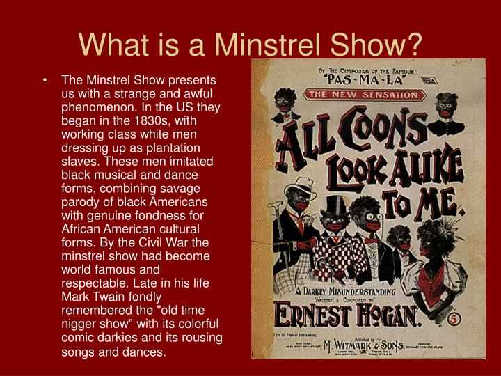 What is a minstrel show