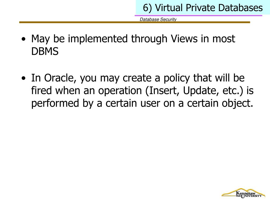 6) Virtual Private Databases