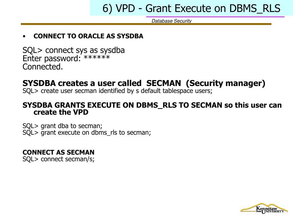 6) VPD - Grant Execute on DBMS_RLS