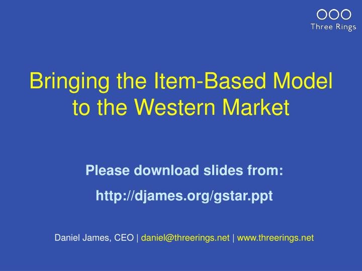 Bringing the item based model to the western market