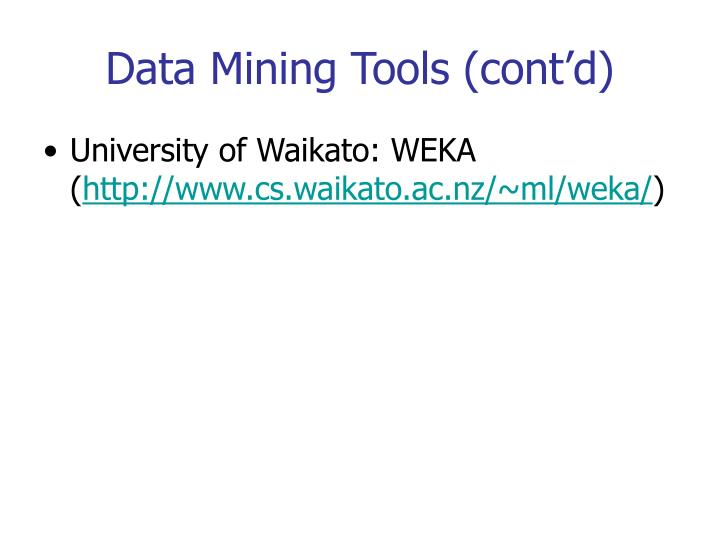 Data mining tools cont d