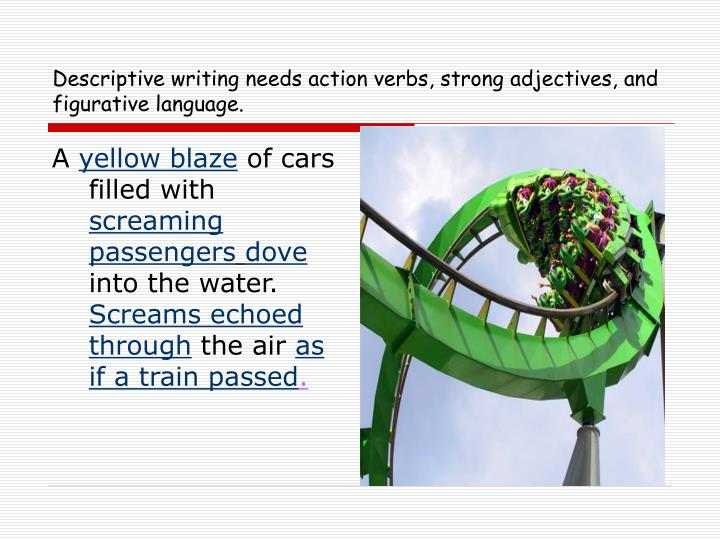 Descriptive writing needs action verbs strong adjectives and figurative language