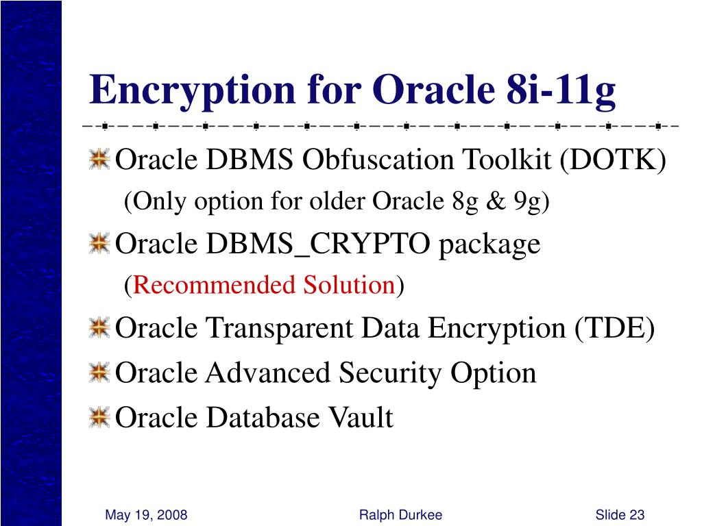 Encryption for Oracle 8i-11g