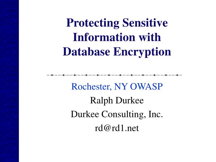 Protecting sensitive information with database encryption l.jpg