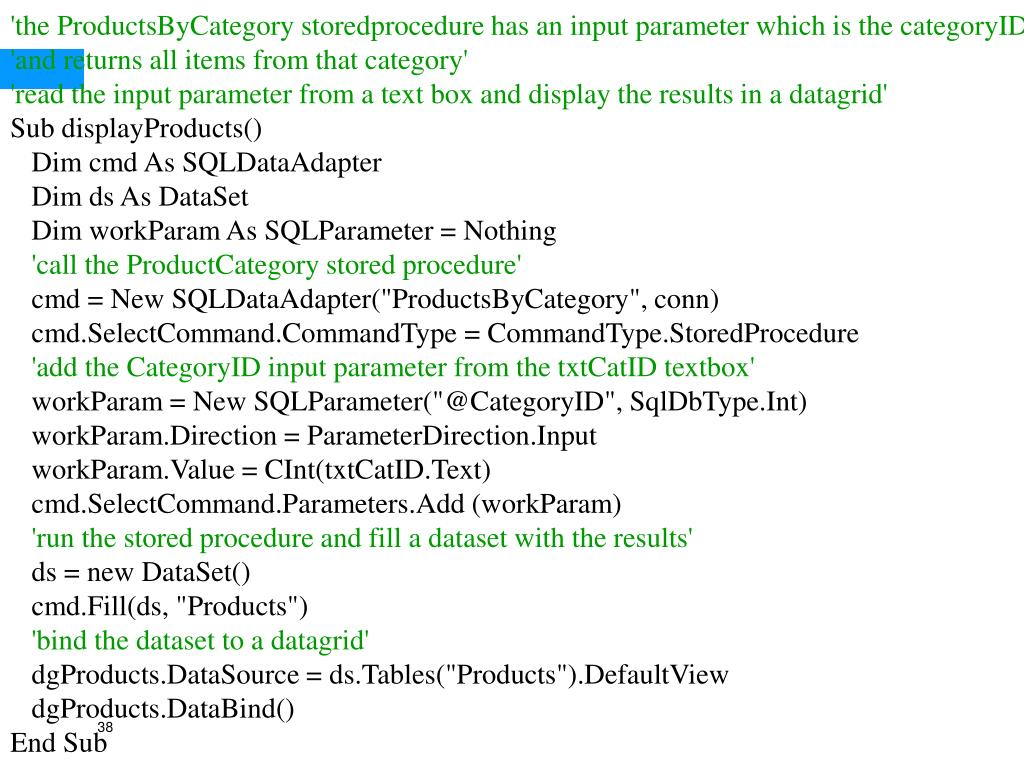 'the ProductsByCategory storedprocedure has an input parameter which is the categoryID'