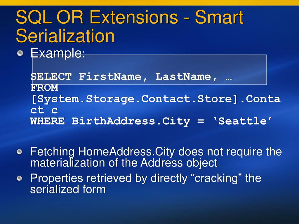SQL OR Extensions - Smart Serialization
