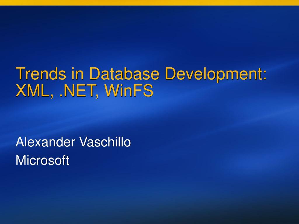 trends in database development xml net winfs