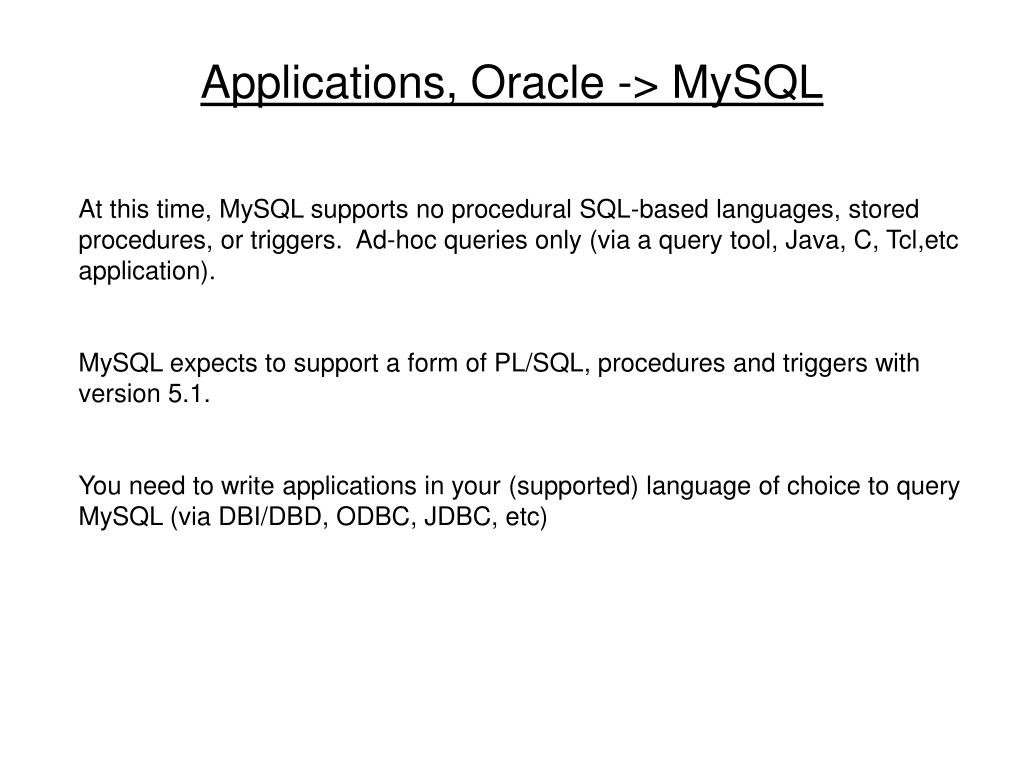 Applications, Oracle -> MySQL