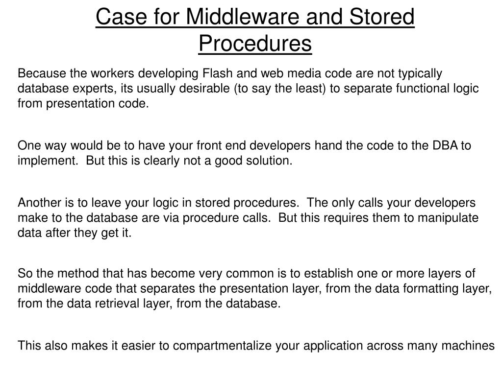 Case for Middleware and Stored Procedures