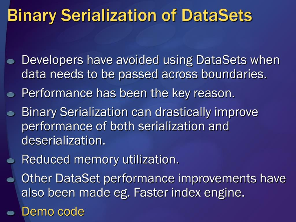 Binary Serialization of DataSets