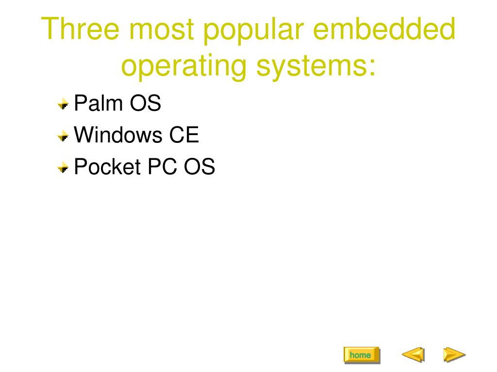Three most popular embedded operating systems:
