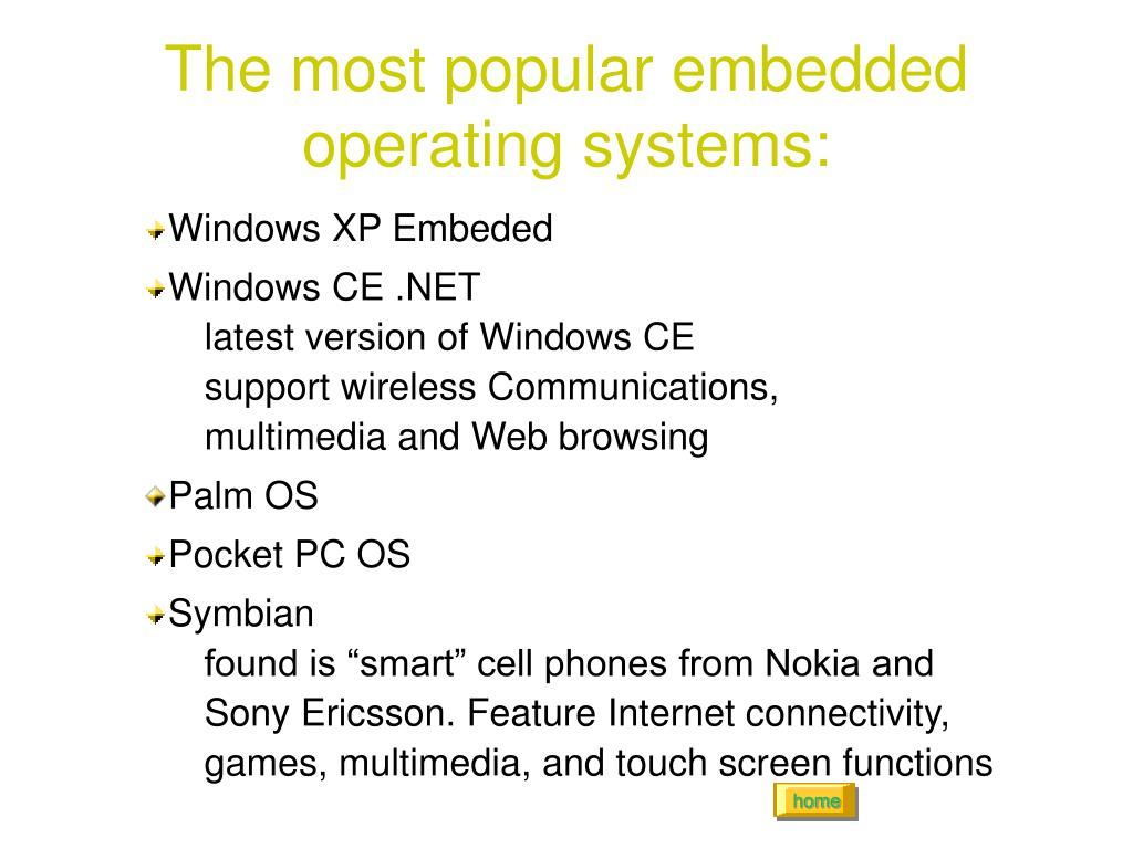 The most popular embedded operating systems: