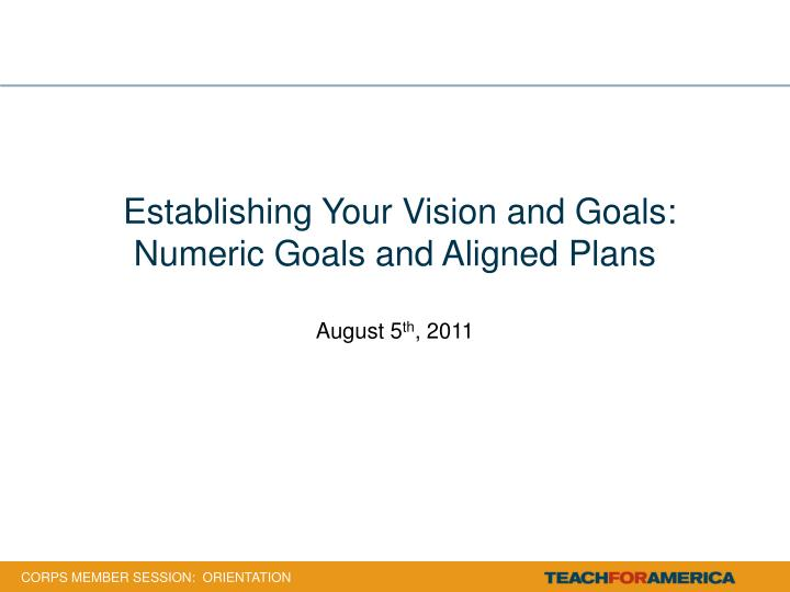 Establishing your vision and goals numeric goals and aligned plans