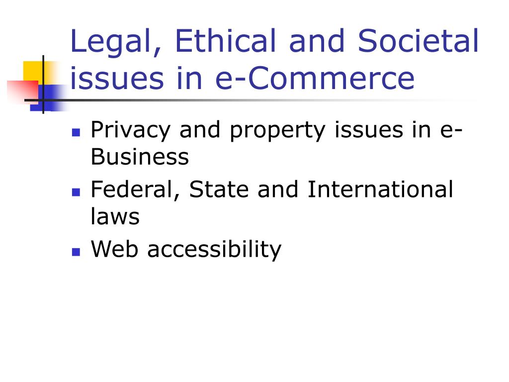 Legal, Ethical and Societal issues in e-Commerce