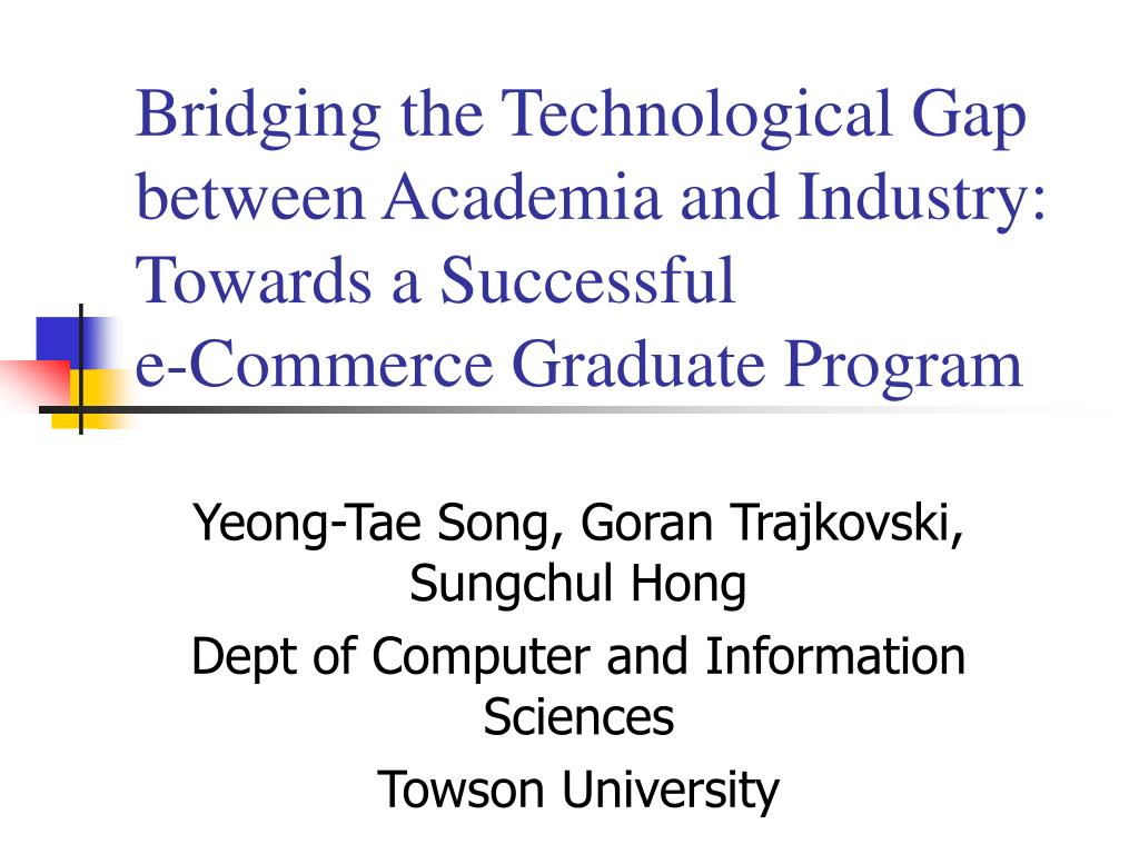 Bridging the Technological Gap between Academia and Industry: Towards a Successful