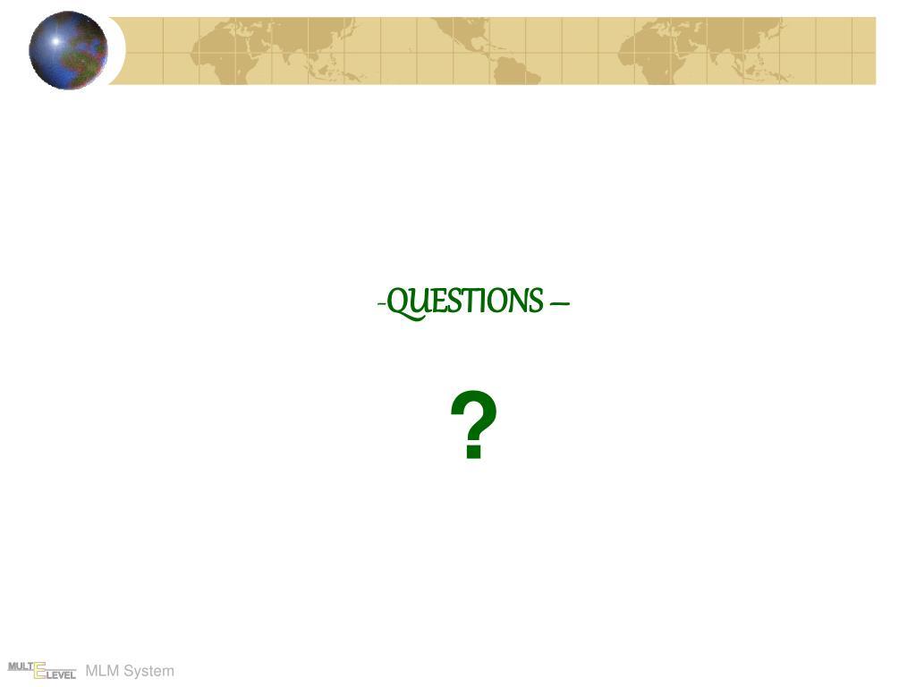 QUESTIONS –