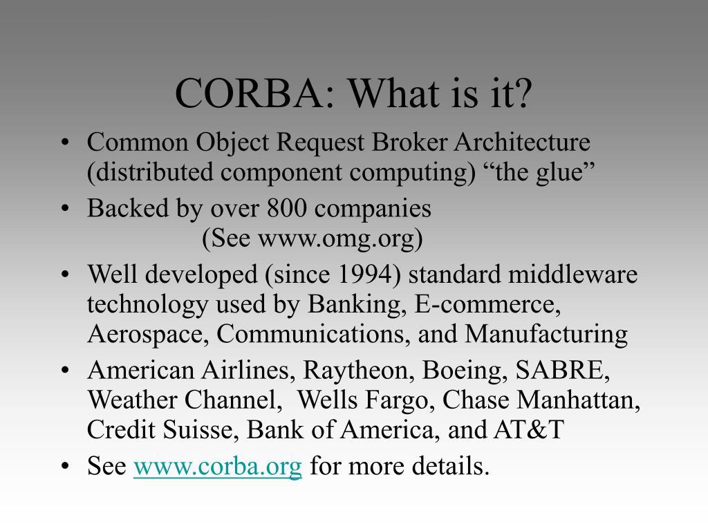 CORBA: What is it?