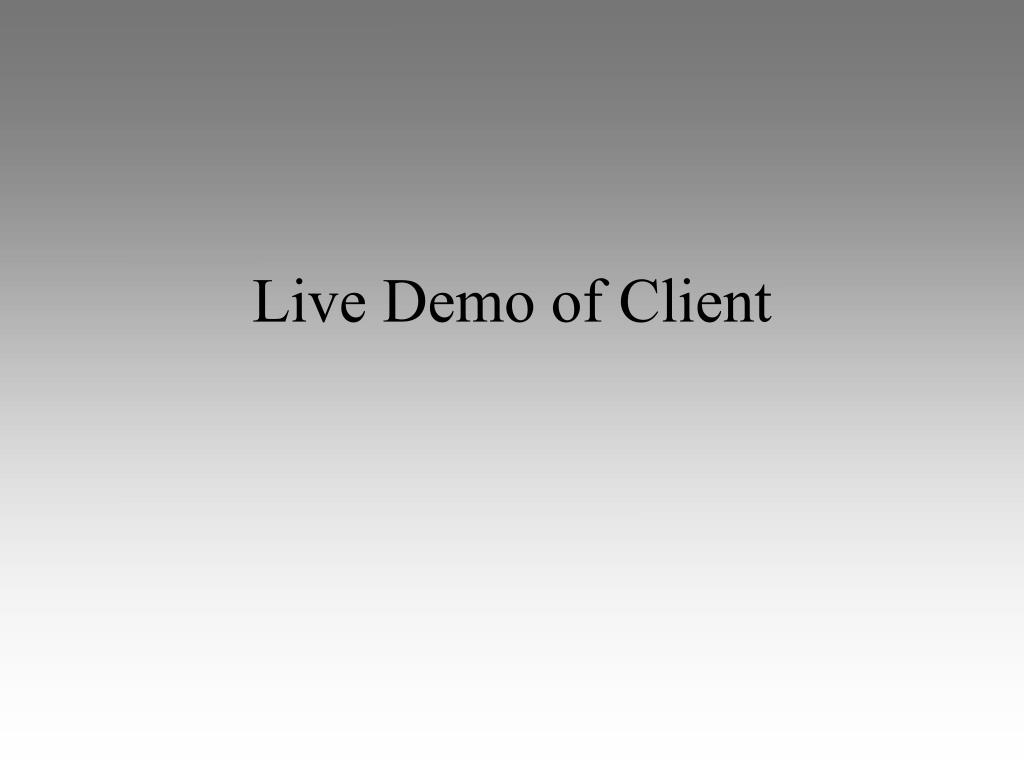 Live Demo of Client