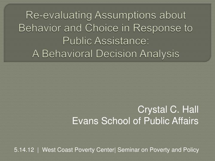 Re-evaluating Assumptions about Behavior and Choice in Response to Public Assistance: