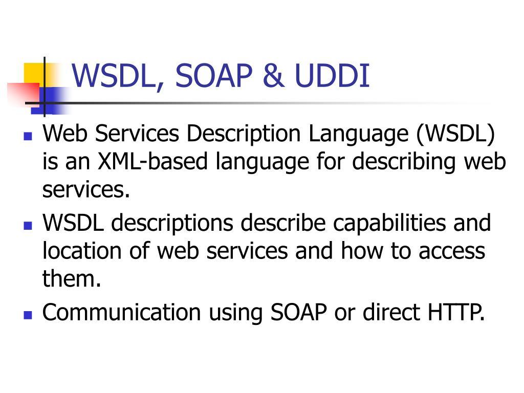 WSDL, SOAP & UDDI