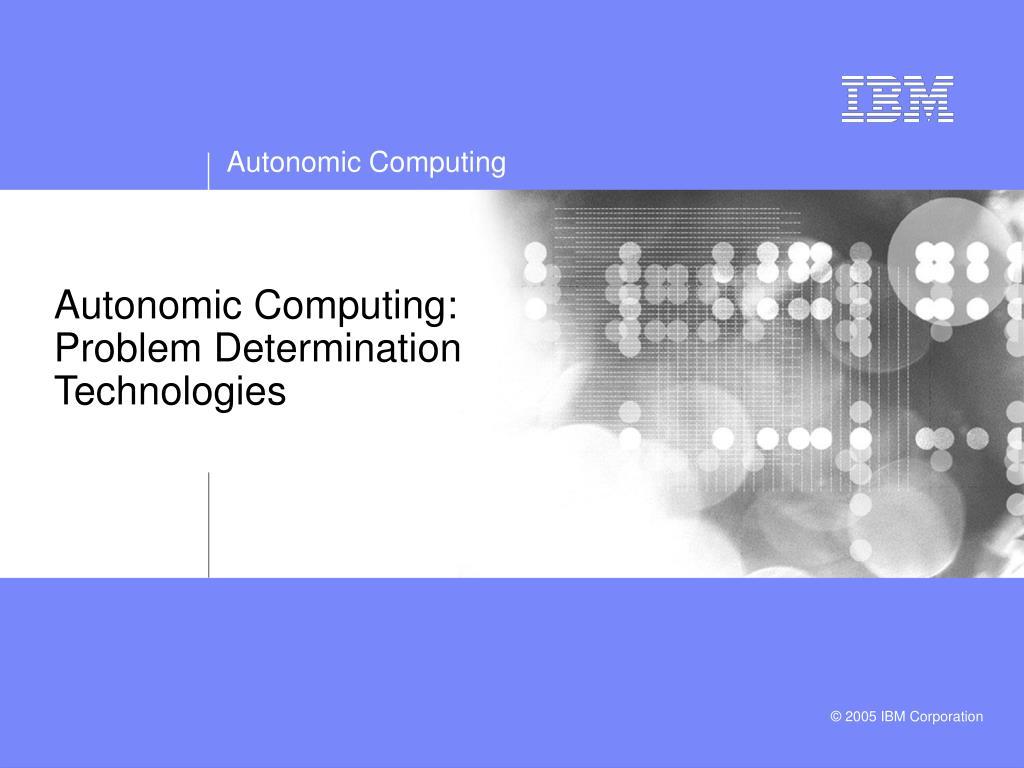 Autonomic Computing: