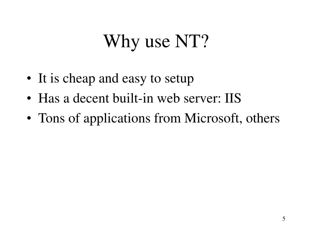 Why use NT?