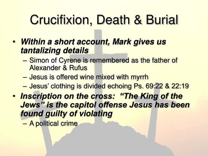 Crucifixion, Death & Burial