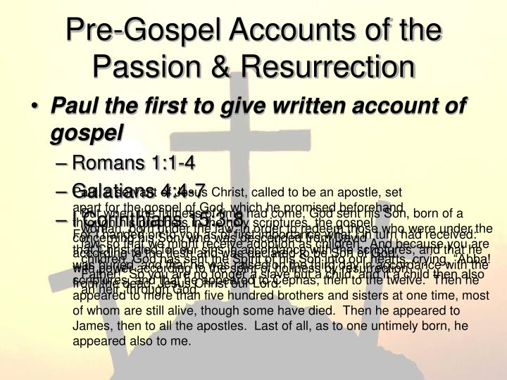 Pre-Gospel Accounts of the Passion & Resurrection