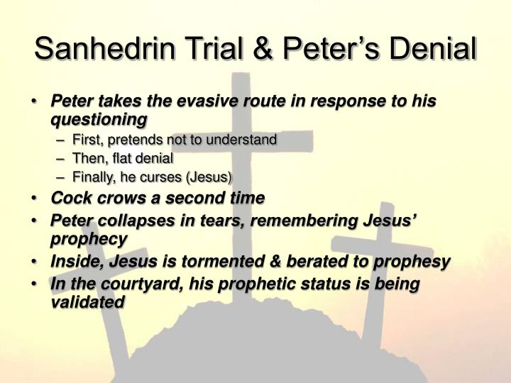 Sanhedrin Trial & Peter's Denial