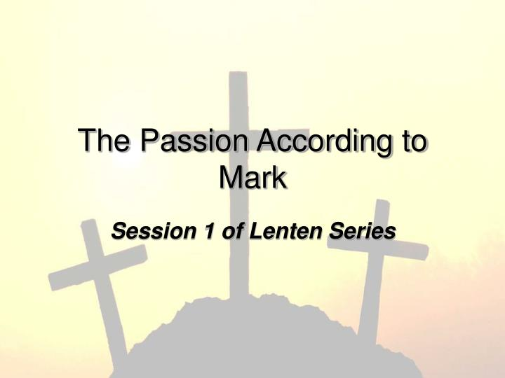 The passion according to mark