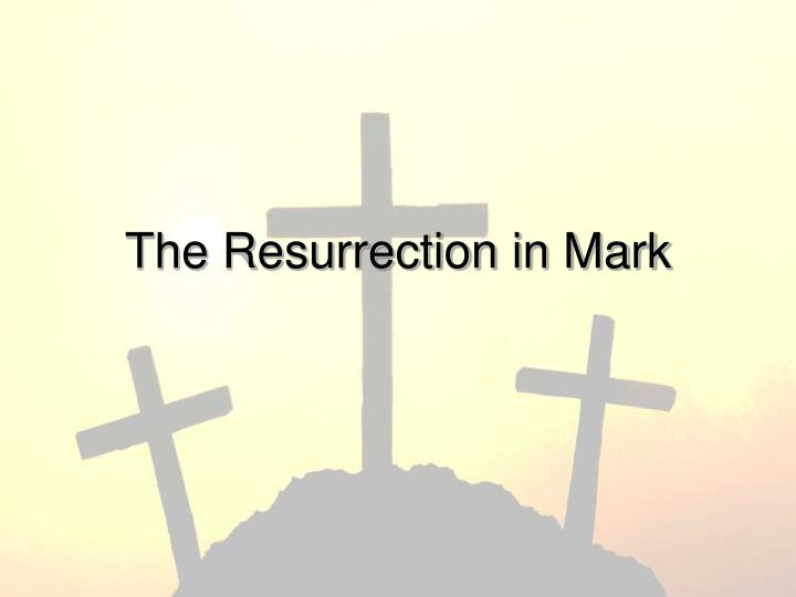 The Resurrection in Mark