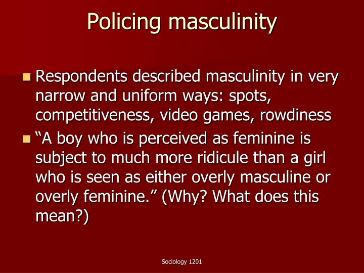 Policing masculinity