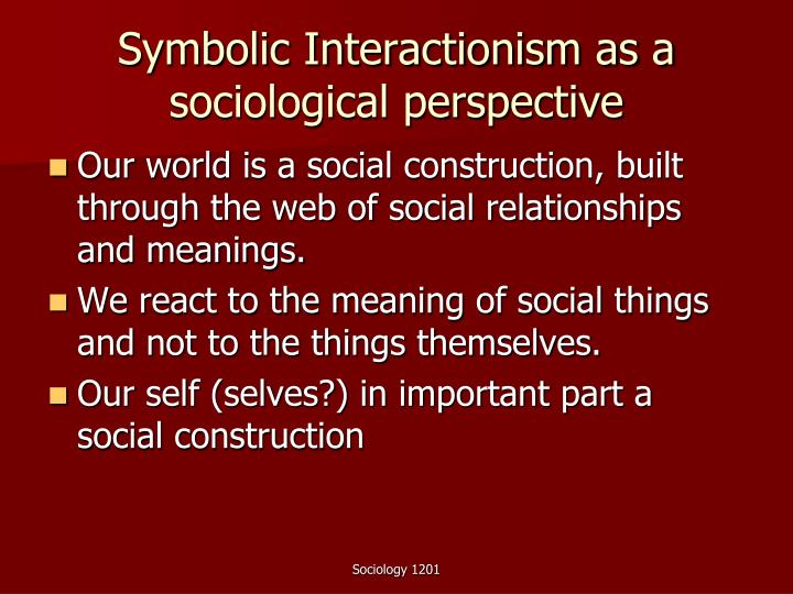 Symbolic Interactionism as a sociological perspective