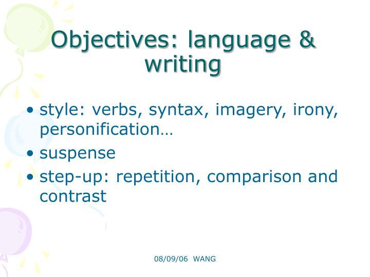 Objectives: language & writing