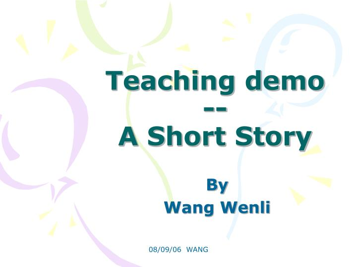 Teaching demo a short story