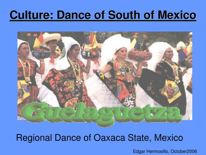 Culture: Dance of South of Mexico