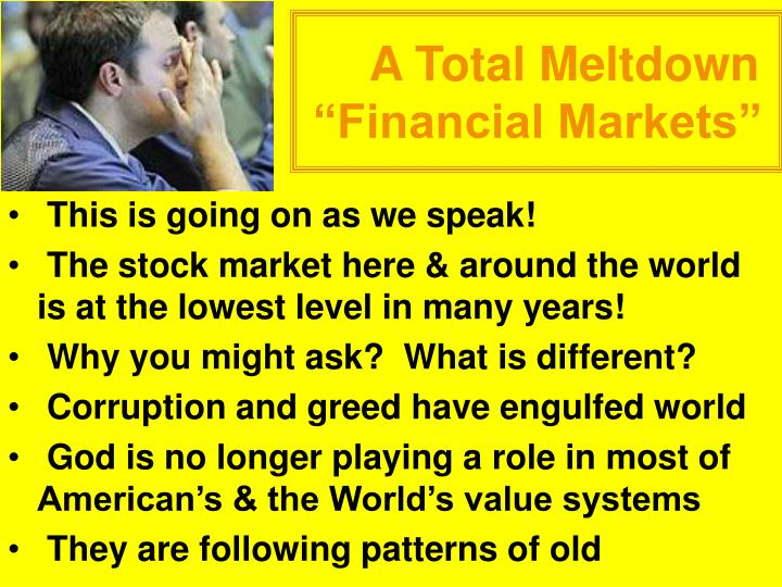 A total meltdown financial markets