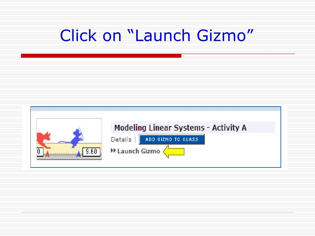 "Click on ""Launch Gizmo"""