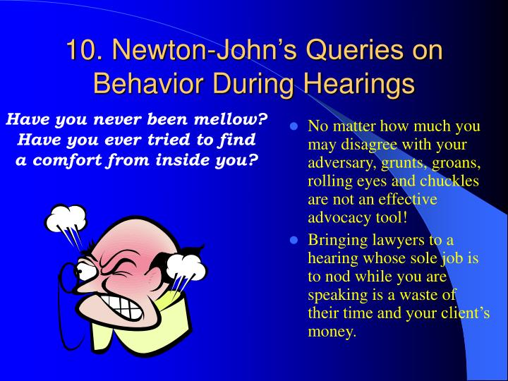 10. Newton-John's Queries on Behavior During Hearings